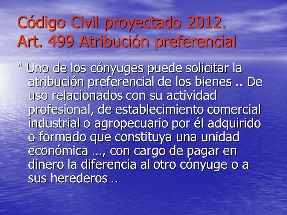 Código Civil proyectado 2012. Art. 499 Atribución preferencial