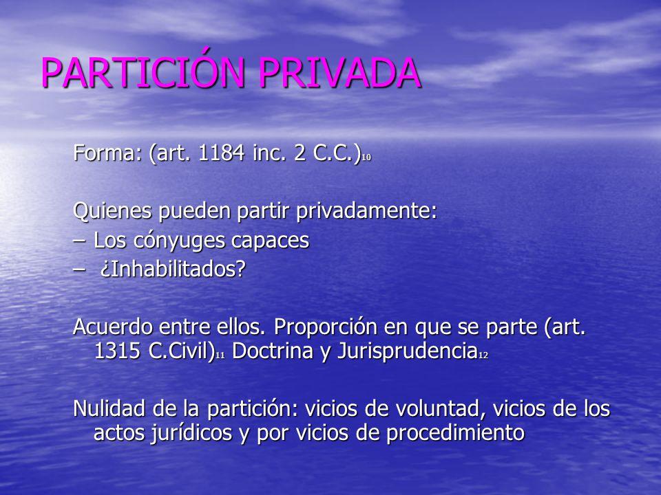 PARTICIÓN PRIVADA Forma: (art. 1184 inc. 2 C.C.)10