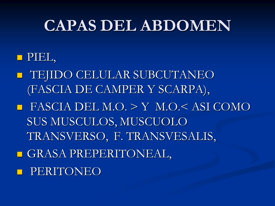 CAPAS DEL ABDOMEN PIEL, TEJIDO CELULAR SUBCUTANEO (FASCIA DE CAMPER Y SCARPA),