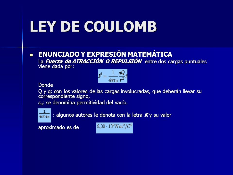 LEY DE COULOMB ENUNCIADO Y EXPRESIÓN MATEMÁTICA Donde
