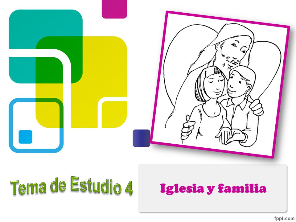 Iglesia y familia Tema de Estudio 4