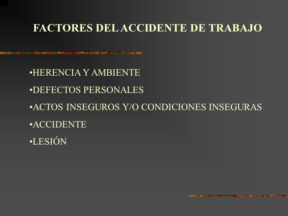 FACTORES DEL ACCIDENTE DE TRABAJO