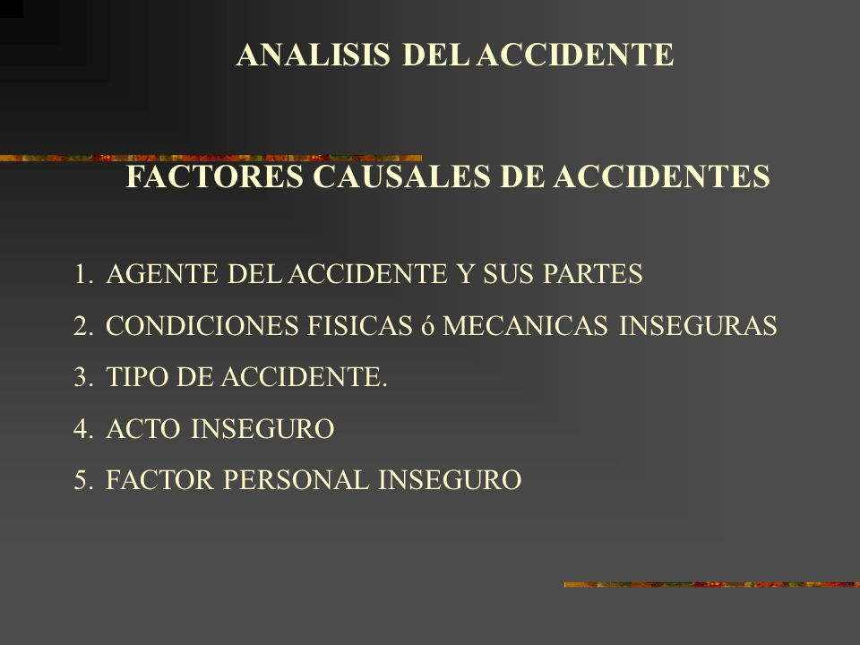 ANALISIS DEL ACCIDENTE FACTORES CAUSALES DE ACCIDENTES