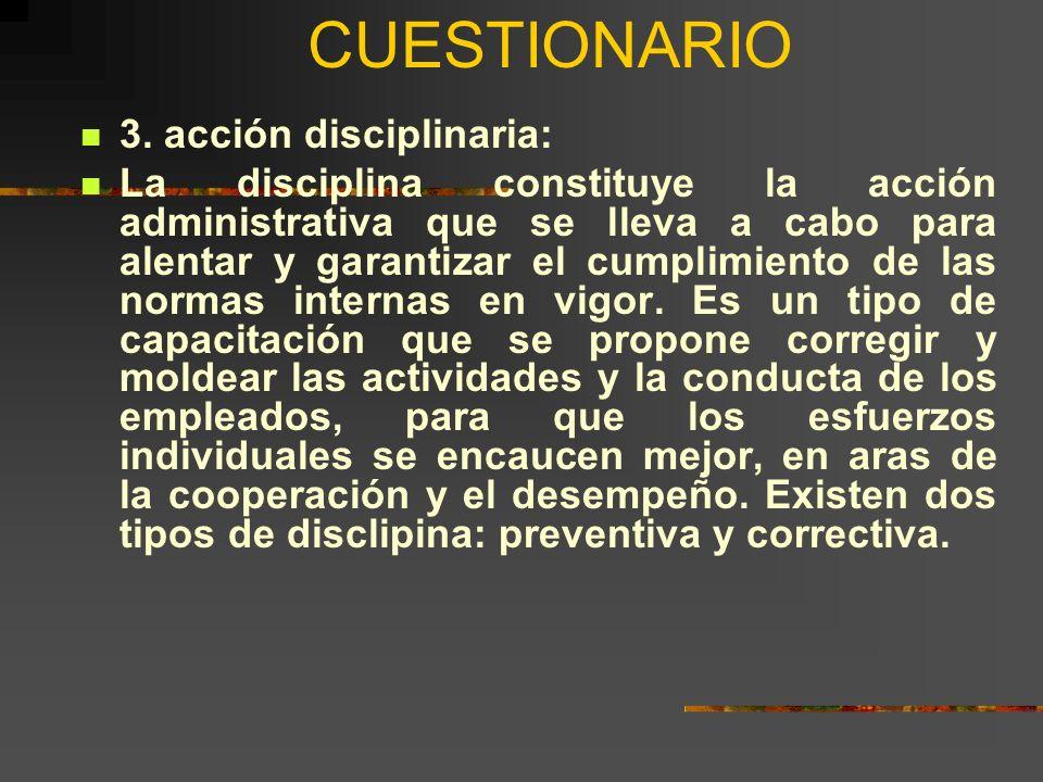 CUESTIONARIO 3. acción disciplinaria: