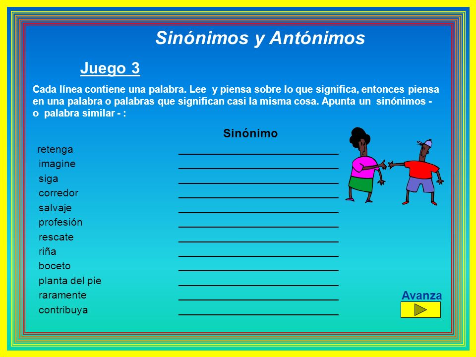 Sinónimos y Antónimos Juego 3 Sinónimo Avanza