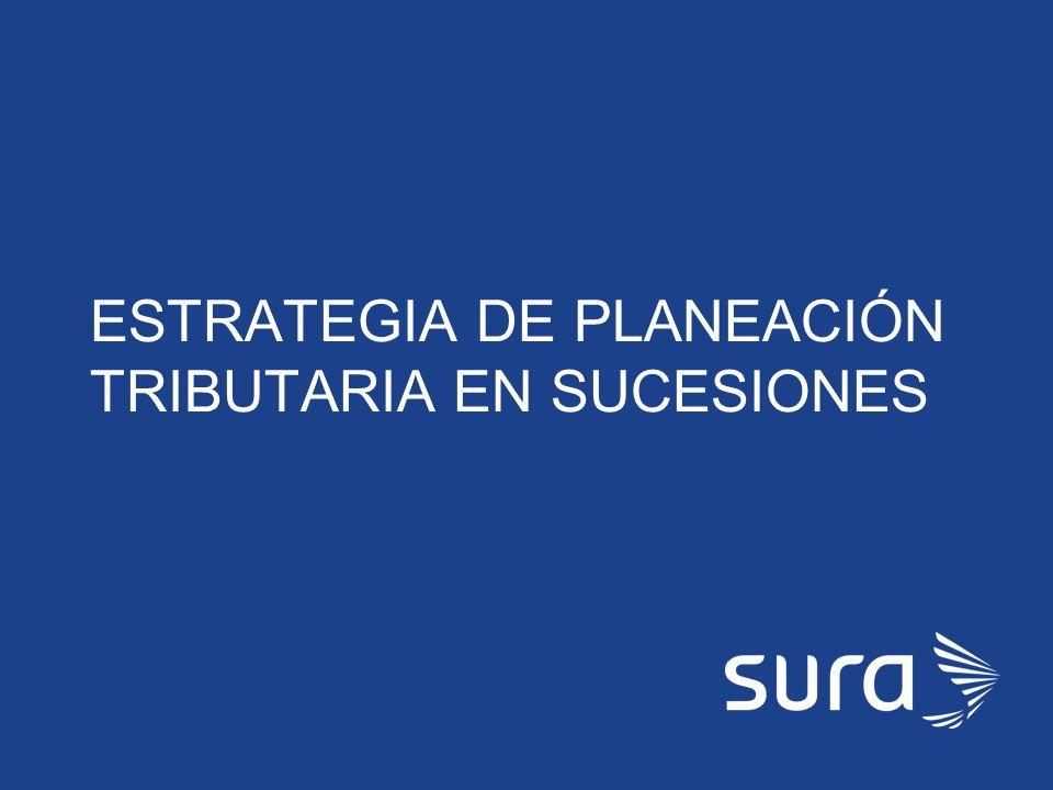 ESTRATEGIA DE PLANEACIÓN TRIBUTARIA EN SUCESIONES