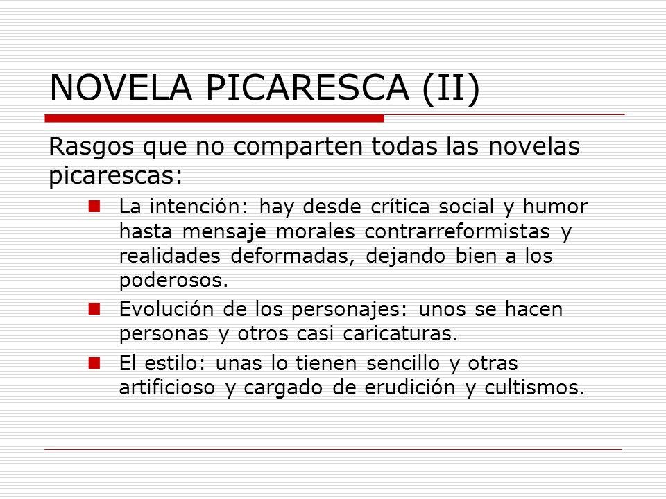 NOVELA PICARESCA (II) Rasgos que no comparten todas las novelas picarescas: