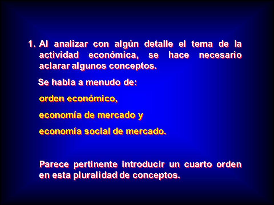 Al analizar con algún detalle el tema de la actividad económica, se hace necesario aclarar algunos conceptos.