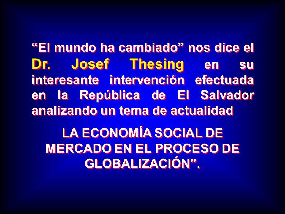 LA ECONOMÍA SOCIAL DE MERCADO EN EL PROCESO DE GLOBALIZACIÓN .