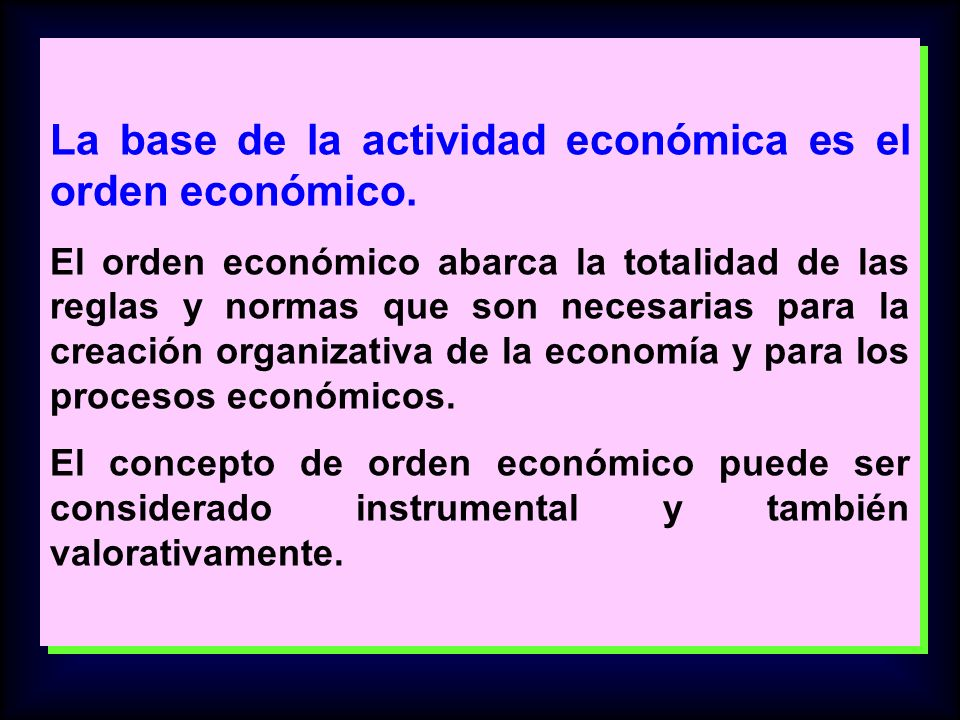 La base de la actividad económica es el orden económico.