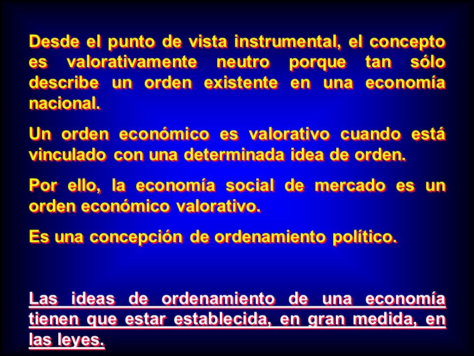 Desde el punto de vista instrumental, el concepto es valorativamente neutro porque tan sólo describe un orden existente en una economía nacional.