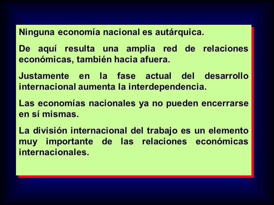 Ninguna economía nacional es autárquica.