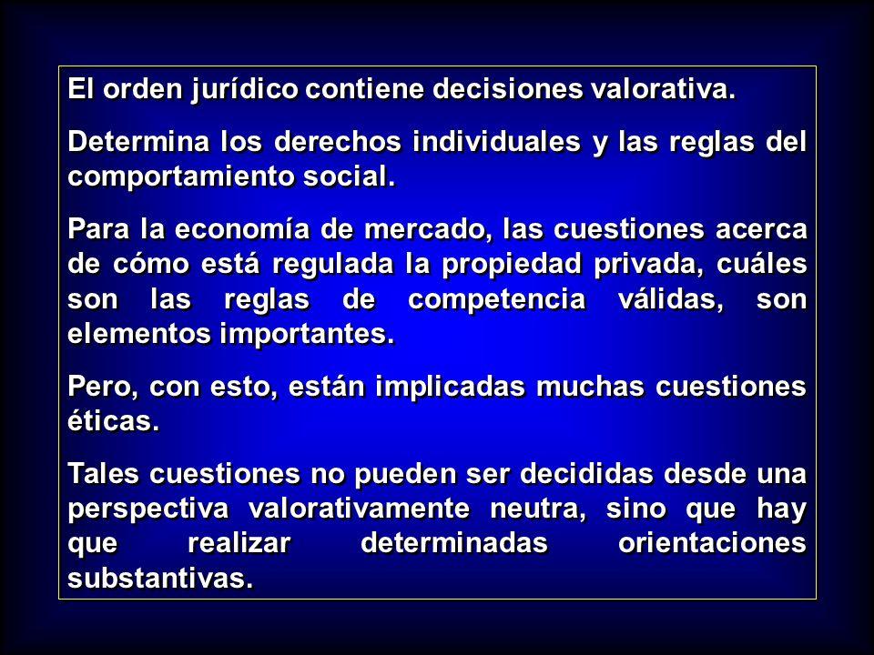 El orden jurídico contiene decisiones valorativa.