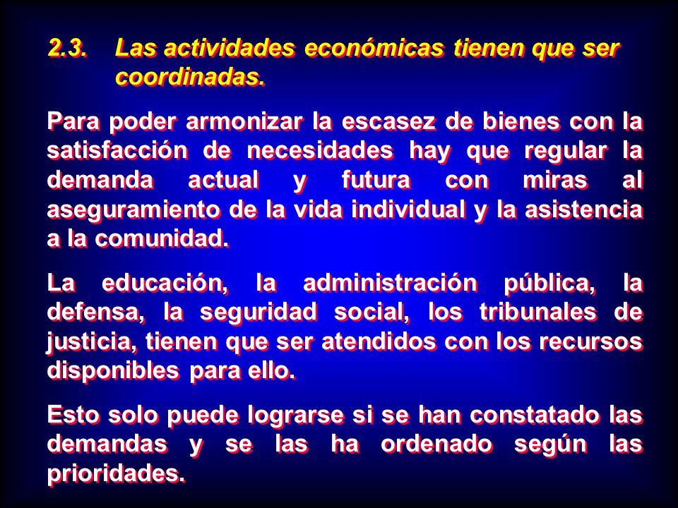 2.3. Las actividades económicas tienen que ser coordinadas.