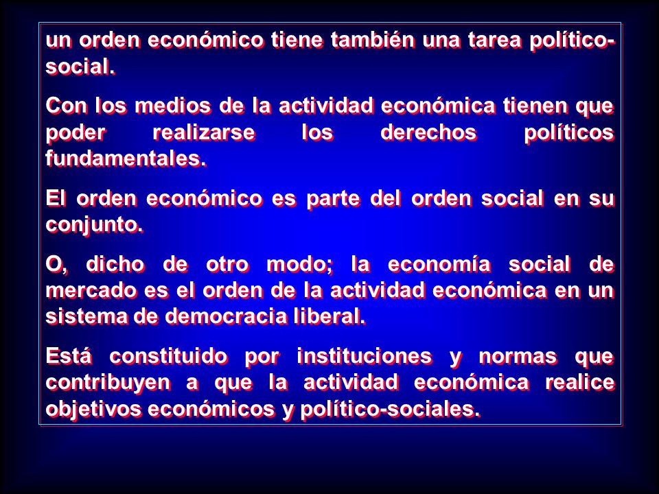 un orden económico tiene también una tarea político-social.