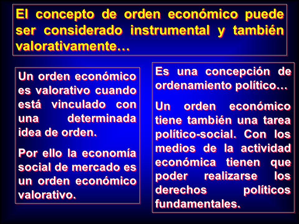 El concepto de orden económico puede ser considerado instrumental y también valorativamente…