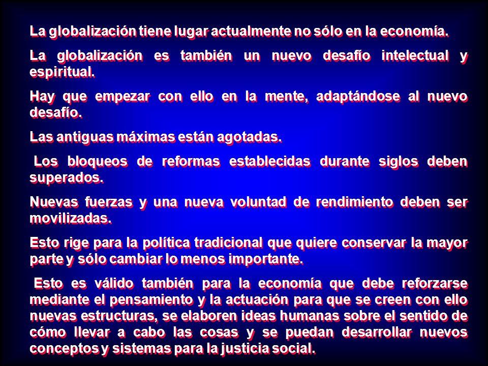 La globalización tiene lugar actualmente no sólo en la economía.