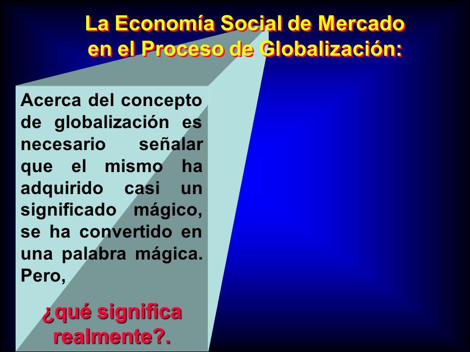 La Economía Social de Mercado en el Proceso de Globalización: