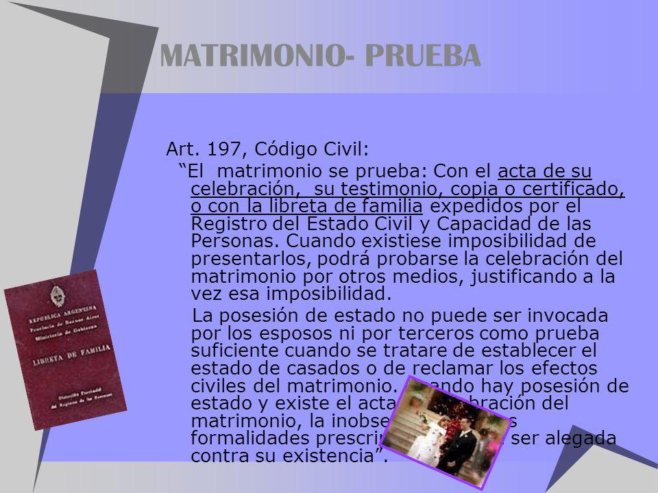 MATRIMONIO- PRUEBA Art. 197, Código Civil: