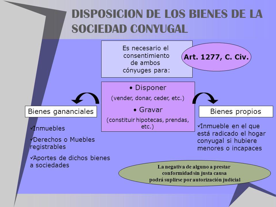 DISPOSICION DE LOS BIENES DE LA SOCIEDAD CONYUGAL