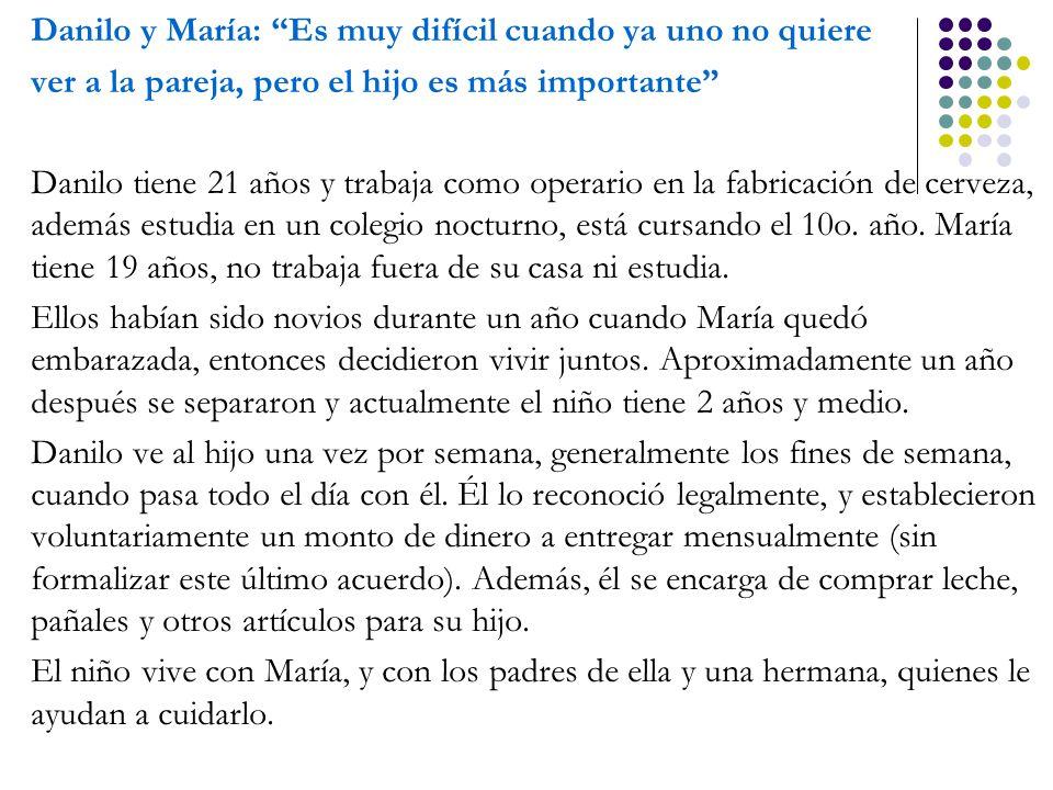 Danilo y María: Es muy difícil cuando ya uno no quiere