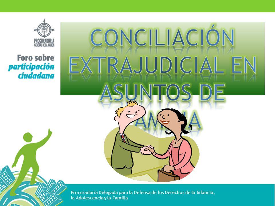 CONCILIACIÓN EXTRAJUDICIAL EN ASUNTOS DE FAMILIA