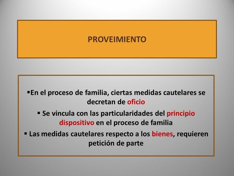 PROVEIMIENTO En el proceso de familia, ciertas medidas cautelares se decretan de oficio.