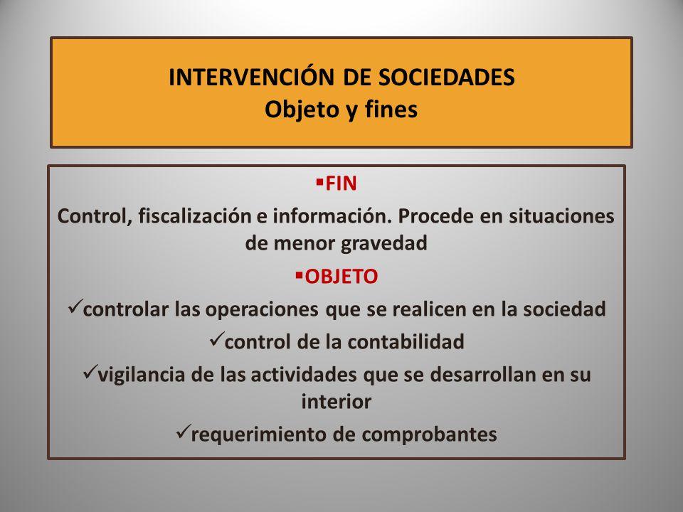 INTERVENCIÓN DE SOCIEDADES Objeto y fines