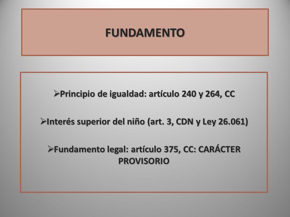 FUNDAMENTO Principio de igualdad: artículo 240 y 264, CC