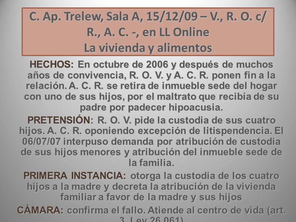C. Ap. Trelew, Sala A, 15/12/09 – V. , R. O. c/ R. , A. C
