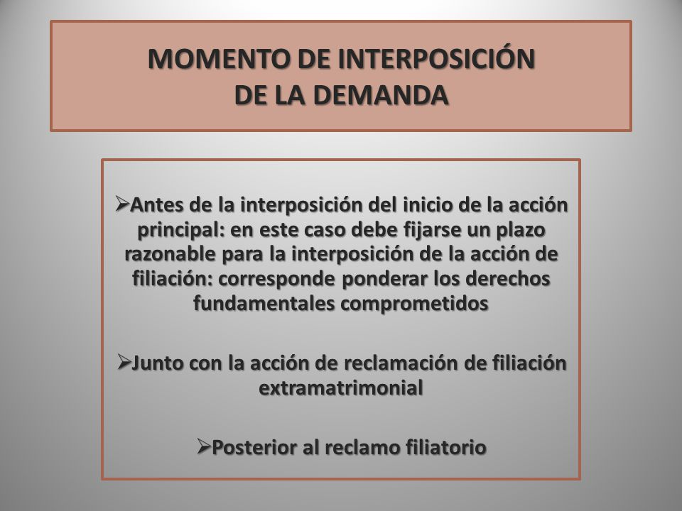 MOMENTO DE INTERPOSICIÓN DE LA DEMANDA