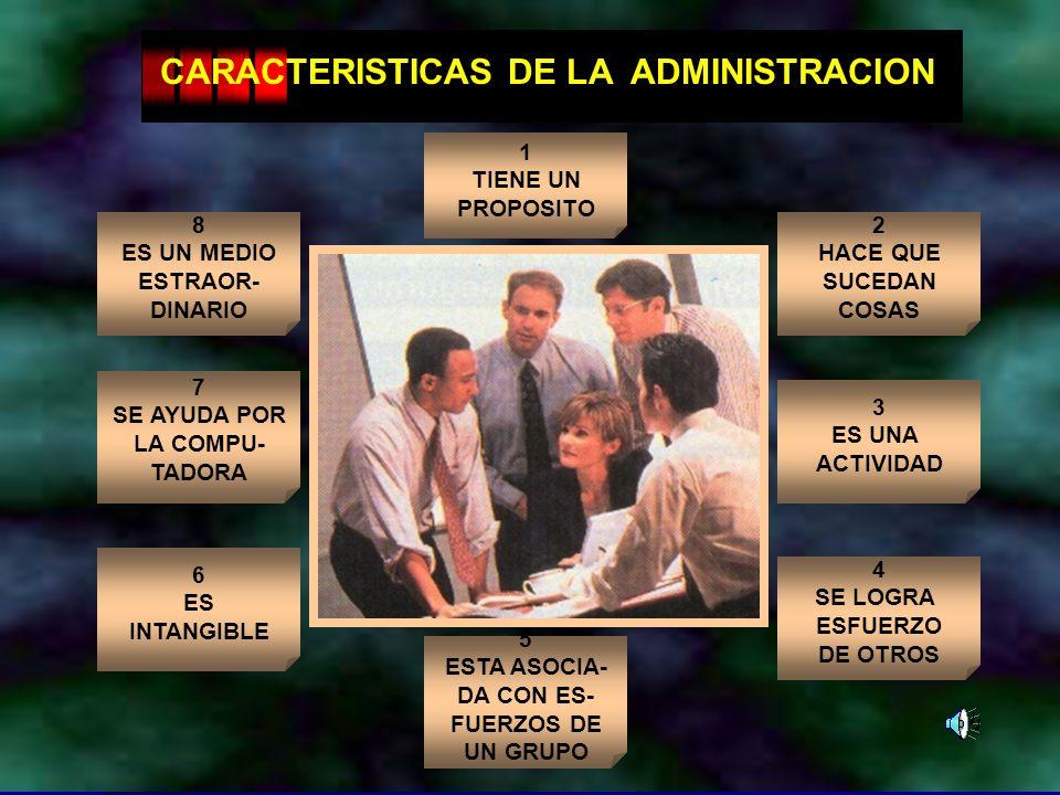 CARACTERISTICAS DE LA ADMINISTRACION