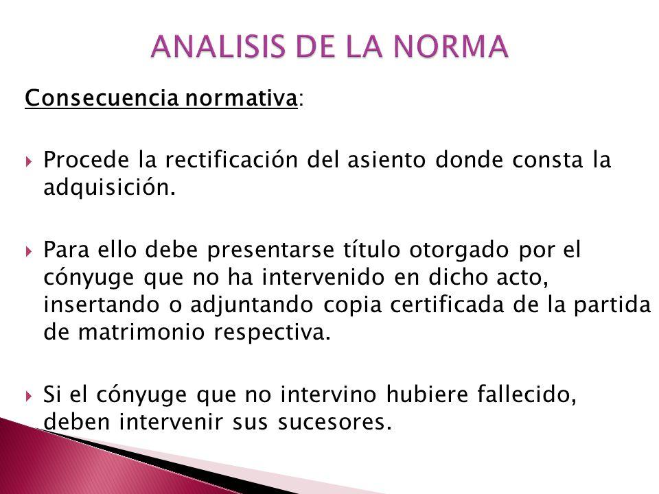 ANALISIS DE LA NORMA Consecuencia normativa: