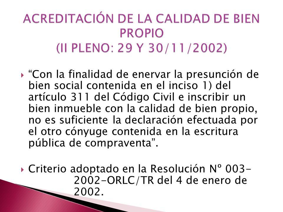 ACREDITACIÓN DE LA CALIDAD DE BIEN PROPIO (II PLENO: 29 Y 30/11/2002)