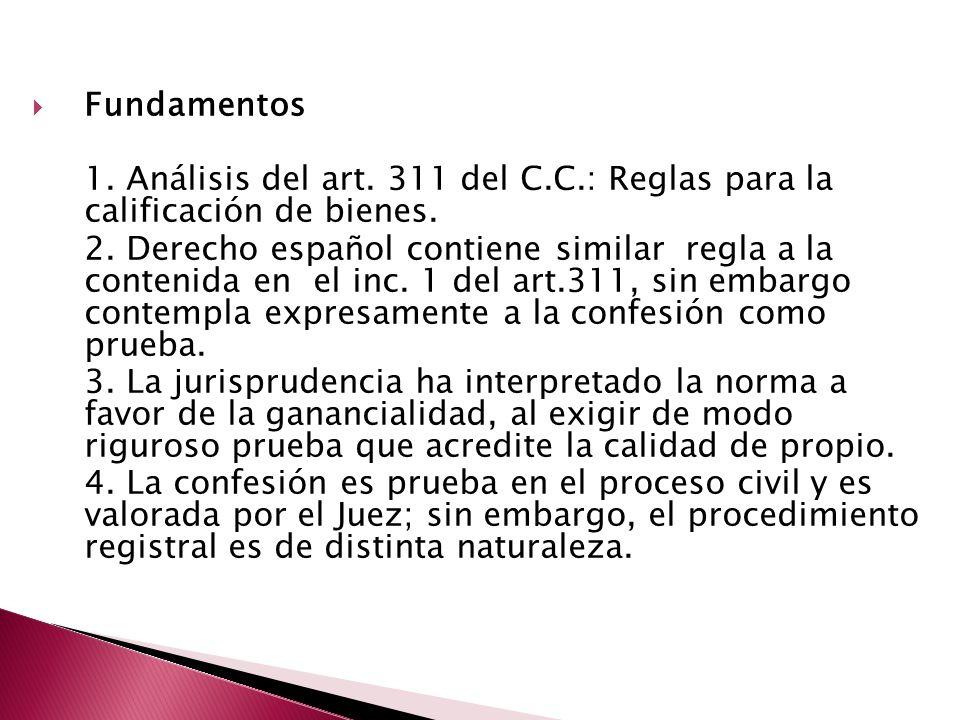 Fundamentos 1. Análisis del art. 311 del C.C.: Reglas para la calificación de bienes.