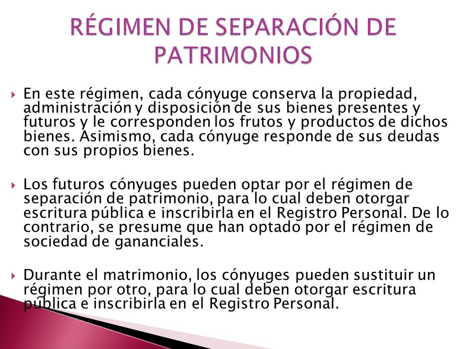 RÉGIMEN DE SEPARACIÓN DE PATRIMONIOS