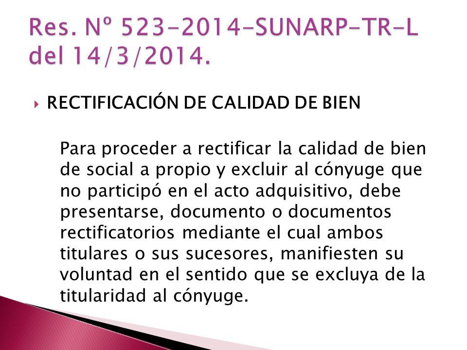 Res. Nº 523-2014-SUNARP-TR-L del 14/3/2014.