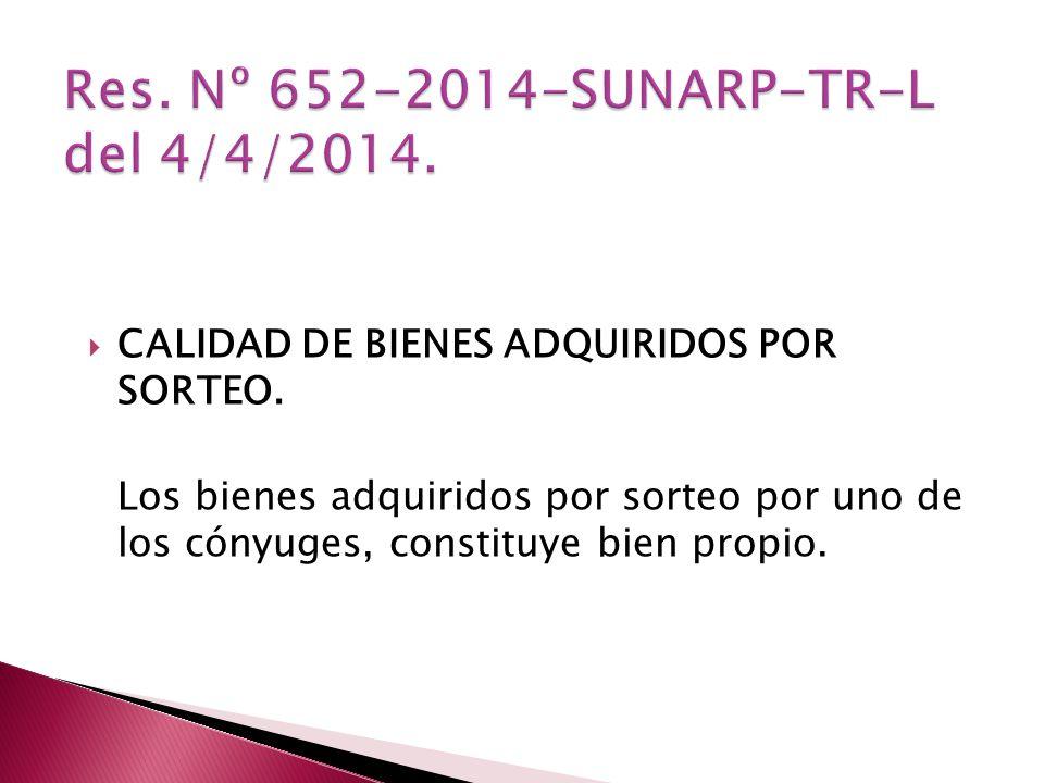 Res. Nº 652-2014-SUNARP-TR-L del 4/4/2014.