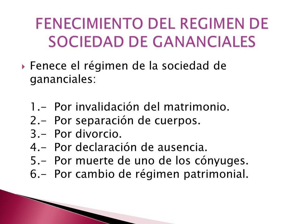 FENECIMIENTO DEL REGIMEN DE SOCIEDAD DE GANANCIALES