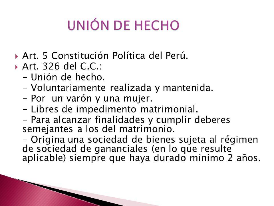 UNIÓN DE HECHO Art. 5 Constitución Política del Perú.