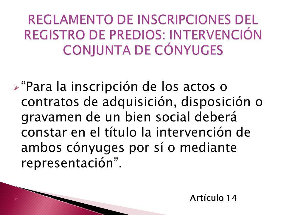 REGLAMENTO DE INSCRIPCIONES DEL REGISTRO DE PREDIOS: INTERVENCIÓN CONJUNTA DE CÓNYUGES