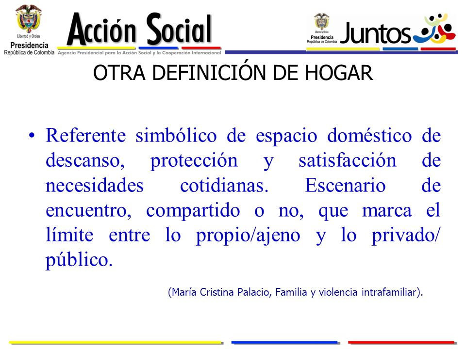 OTRA DEFINICIÓN DE HOGAR