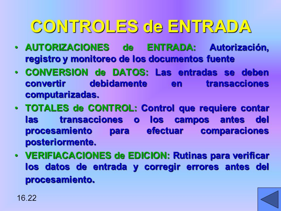 CONTROLES de ENTRADA AUTORIZACIONES de ENTRADA: Autorización, registro y monitoreo de los documentos fuente.