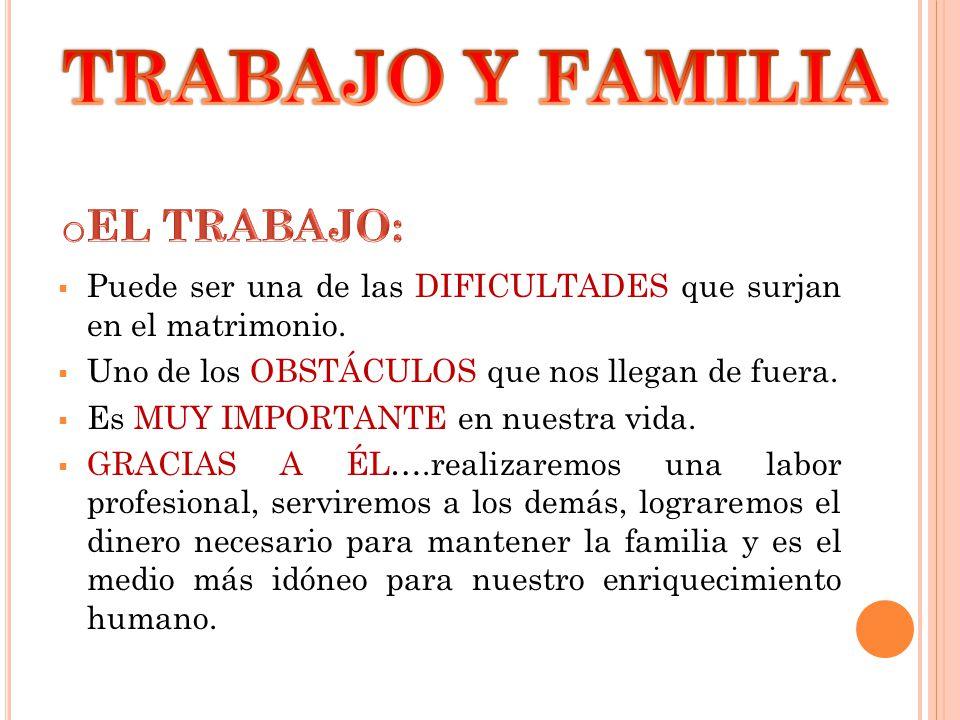 TRABAJO Y FAMILIA EL TRABAJO: