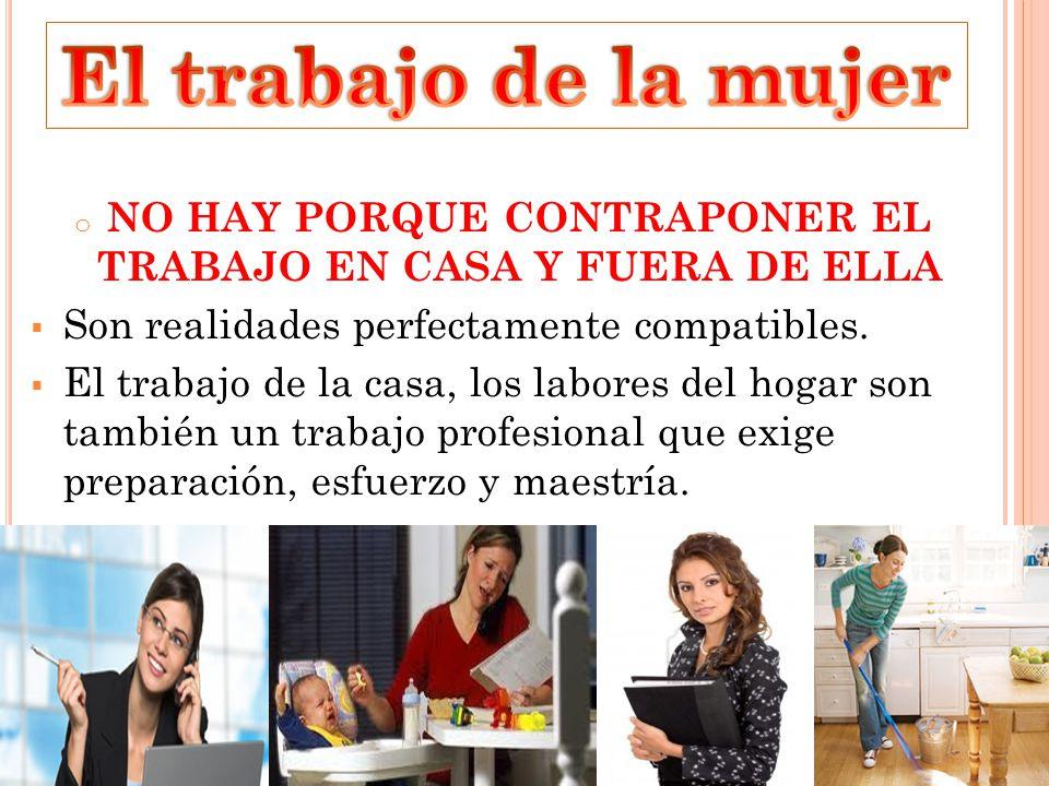 NO HAY PORQUE CONTRAPONER EL TRABAJO EN CASA Y FUERA DE ELLA