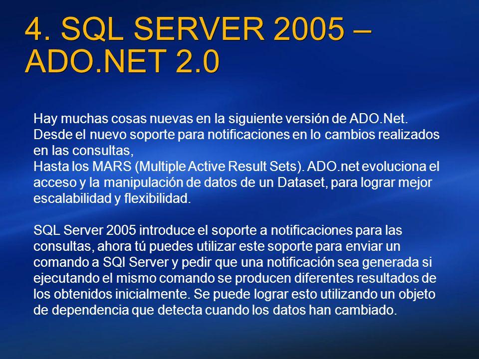 4. SQL SERVER 2005 – ADO.NET 2.0