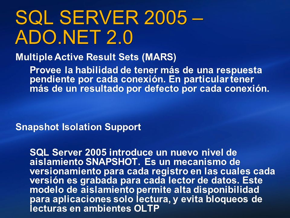 SQL SERVER 2005 – ADO.NET 2.0 Multiple Active Result Sets (MARS)