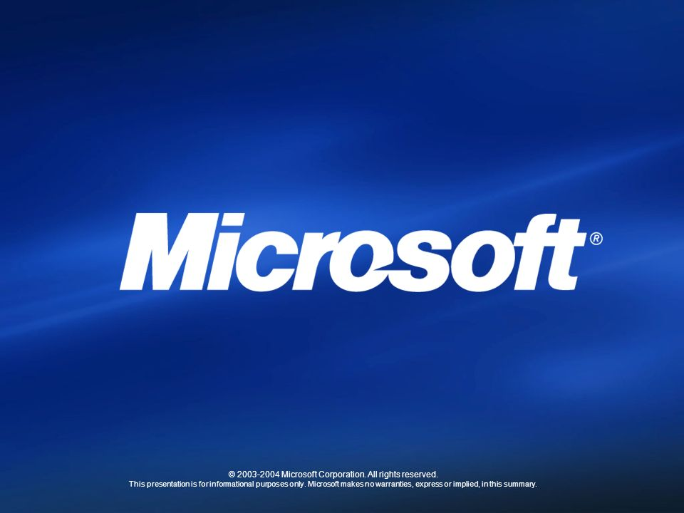 © 2003-2004 Microsoft Corporation. All rights reserved.
