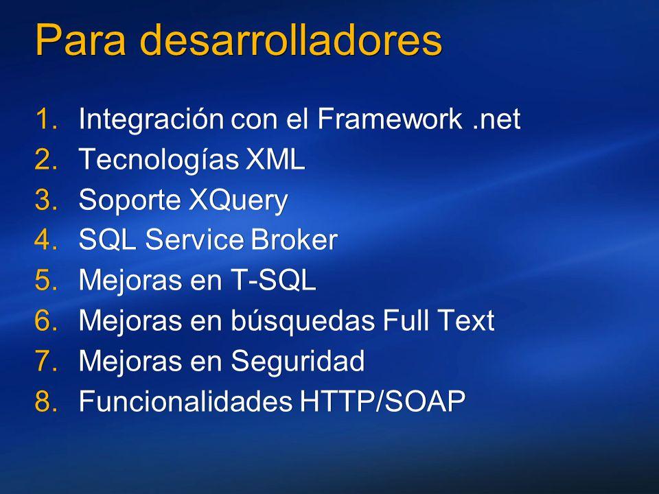 Para desarrolladores Integración con el Framework .net Tecnologías XML