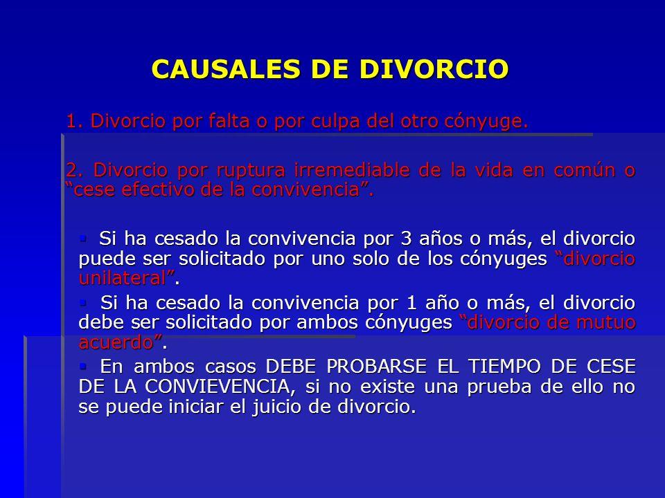 CAUSALES DE DIVORCIO 1. Divorcio por falta o por culpa del otro cónyuge.
